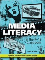 Media Literacy in the K-12 Classroom, 2nd Edition