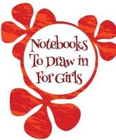 Notebooks To Draw In For Girls
