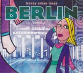 Berlin; Trendy World Tunes