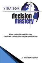 Strategic Decision Mastery