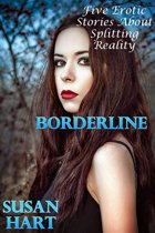 Borderline: Five Erotic Stories About Splitting Reality