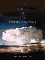 The Birth of the Anthropocene