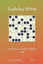 Sudoku Mine - 200 Hard to Master Puzzles 9x9 vol.7