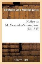Notice Sur M. Alexandre-Silvain Javon