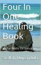 Four In One Healing And Moulding Books: Joyful Wells of Salvation