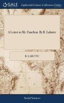 A Letter to Mr. Fauchon. by R. Labutte