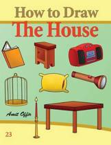 How to Draw the House