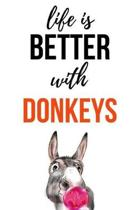 Life Is Better With Donkeys