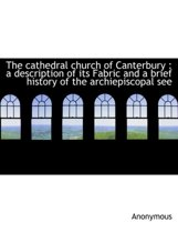 The Cathedral Church of Canterbury