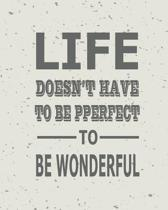 Wonderful Life, Quote Inspiration Notebook, Dream Journal Diary, Dot Grid - Blank No Lined -Graph Paper, 8 X 10, 120 Page