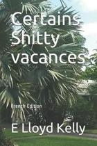 Certains Shitty Vacances