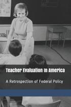 Teacher Evaluation in America
