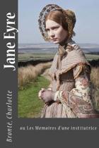 Jane Eyre: ou Les Memoires d'une institutrice