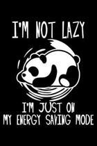 I'm Not Lazy I'm On My Energy Saving Mode