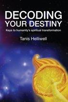 Decoding Your Destiny: Keys to Humanity's Spiritual Transformation