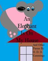 An Elephant Is on My House