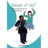 Banaan of kiwi?
