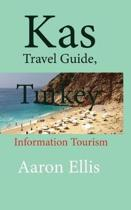 Kas Travel Guide, Turkey: Information Tourism