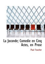 La Joconde; Com Die En Cinq Actes, En Prose