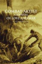 Combat Artist, A Journal of Love and War