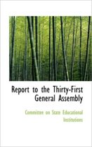 Report to the Thirty-First General Assembly