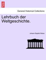 Lehrbuch Der Weltgeschichte. Erster Band