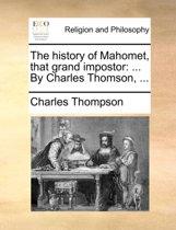 The History of Mahomet, That Grand Impostor