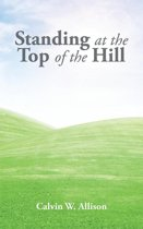 Standing at the Top of the Hill