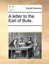 A Letter to the Earl of Bute
