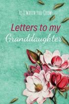 Letters to my Granddaughter Journal-Grandparents Journal Appreciation Gift-Lined Notebook To Write In-6''x9'' 120 Pages Book 7: Keepsake Gift to Write M