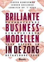 Briljante businessmodellen in de zorg