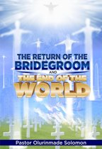 The Return of the Bridegroom and the End of the World