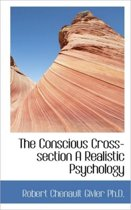 The Conscious Cross-Section a Realistic Psychology