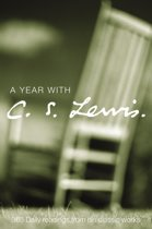 A Year with C. S. Lewis: 365 Daily Readings from his Classic Works