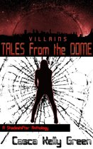 Tales from the Dome: Villains