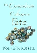 The Conundrum of Calliope's Fate