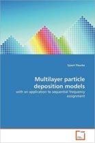Multilayer Particle Deposition Models