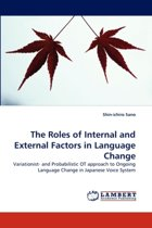 The Roles of Internal and External Factors in Language Change