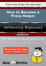 How to Become a Press Helper