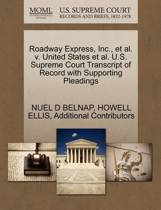 Roadway Express, Inc., et al. V. United States et al. U.S. Supreme Court Transcript of Record with Supporting Pleadings