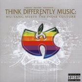 Think Differently Music: Wu-Tang Meets The Indie Culture
