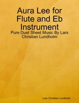 Aura Lee for Flute and Eb Instrument - Pure Duet Sheet Music By Lars Christian Lundholm