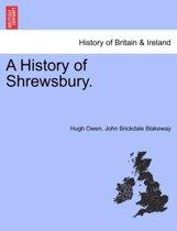 A History of Shrewsbury. Volume I.
