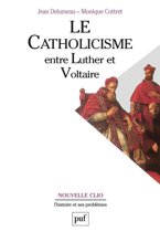 Le catholicisme entre Luther et Voltaire