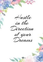 Hustle in the Direction of Your Dreams