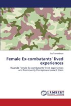Female Ex-Combatants' Lived Experiences