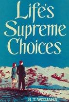 Life's Supreme Choices