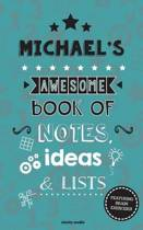 Michael's Awesome Book of Notes, Lists & Ideas