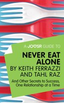 A Joosr Guide to... Never Eat Alone by Keith Ferrazzi and Tahl Raz: And Other Secrets to Success, One Relationship at a Time