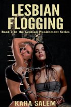 Lesbian Flogging: Book 2 in the Lesbian Punishment Series